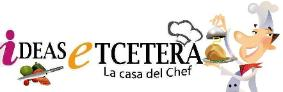 Ideas Etcetera La Casa del chef